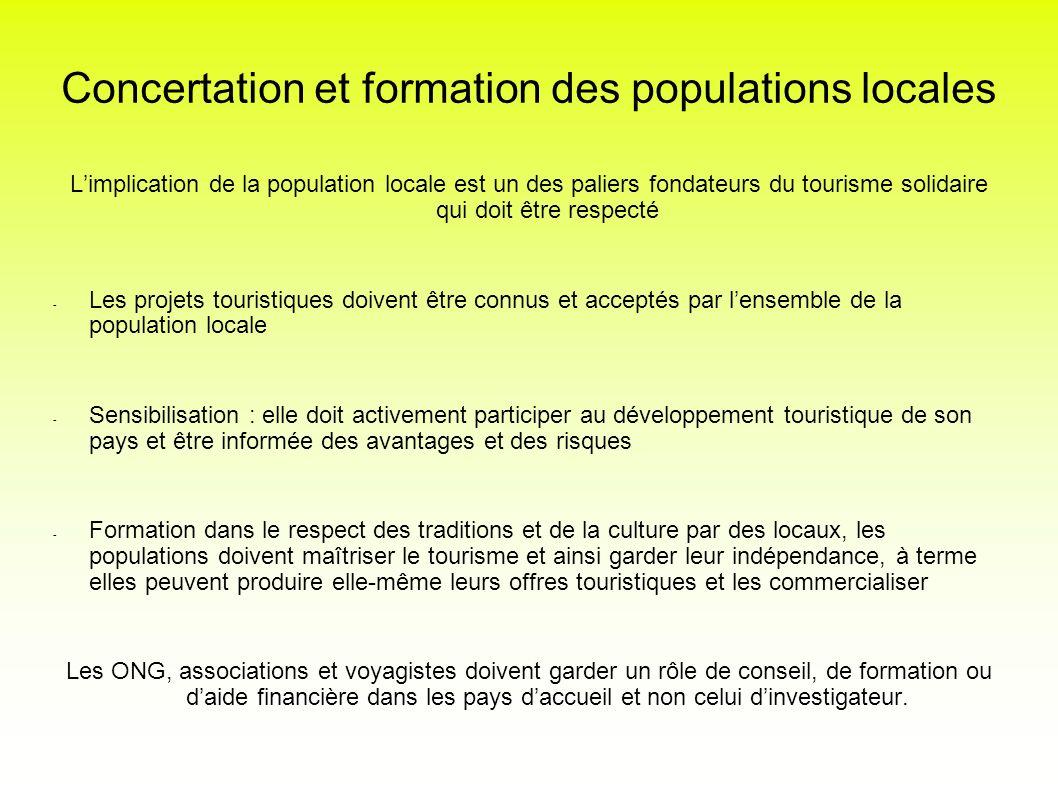 Concertation et formation des populations locales Limplication de la population locale est un des paliers fondateurs du tourisme solidaire qui doit êt