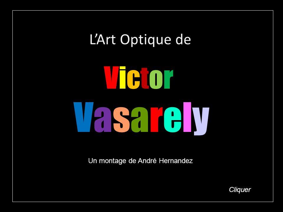 LArt Optique de Un montage de André Hernandez VictorVasarelyVictorVasarely Cliquer