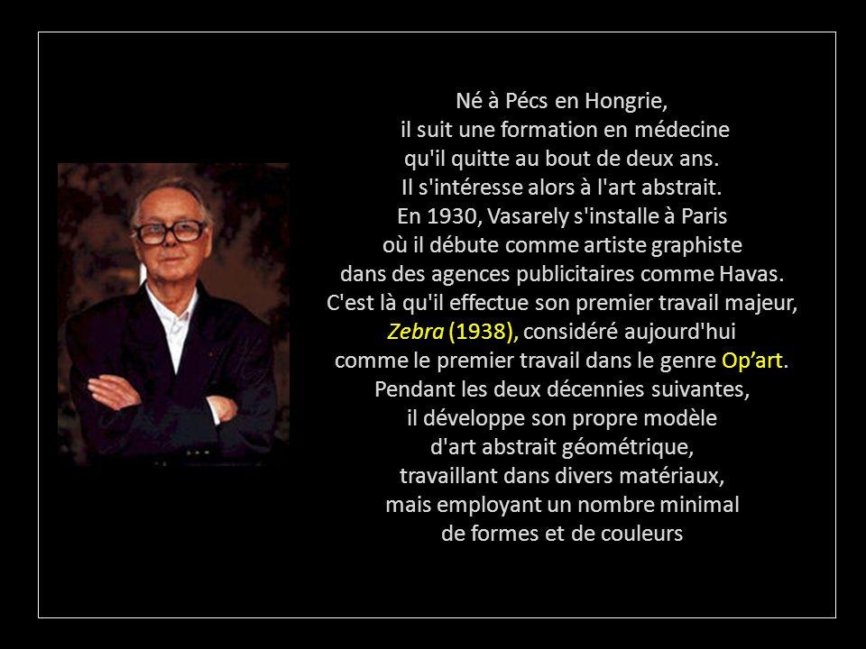 Victor Vasarely (1906 –1997) est un plasticien français d'origine hongroise, reconnu comme étant le père de l'art optique ou Opart