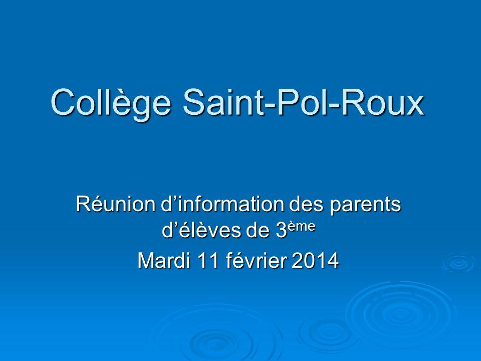 Collège Saint-Pol-Roux Réunion dinformation des parents délèves de 3 ème Mardi 11 février 2014
