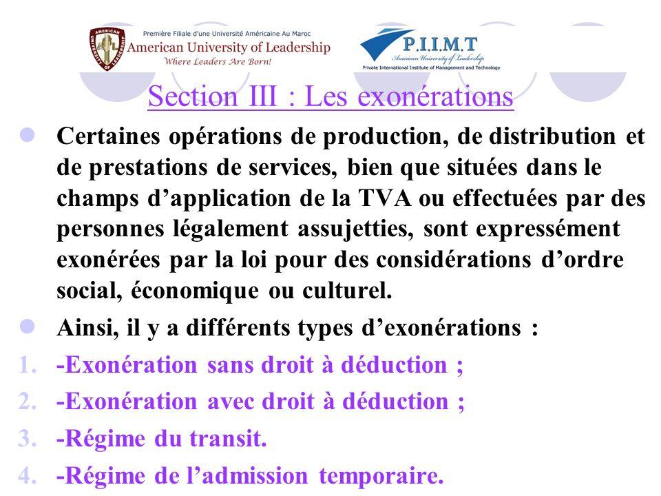 1- Exonération sans droit à déduction : Cest lexonération au stade final sans le remboursement des taxes ayant grevé les achats.