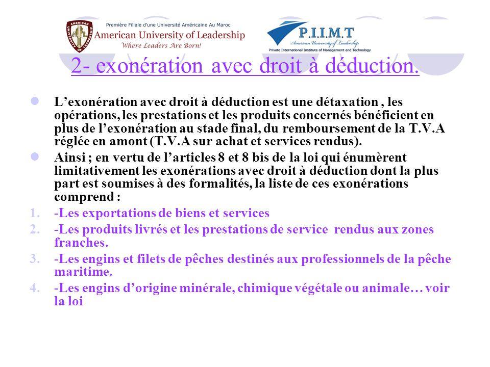 3- Régime suspensif Le régime suspensif est un régime qui permet lachat en exonération de la TVA.