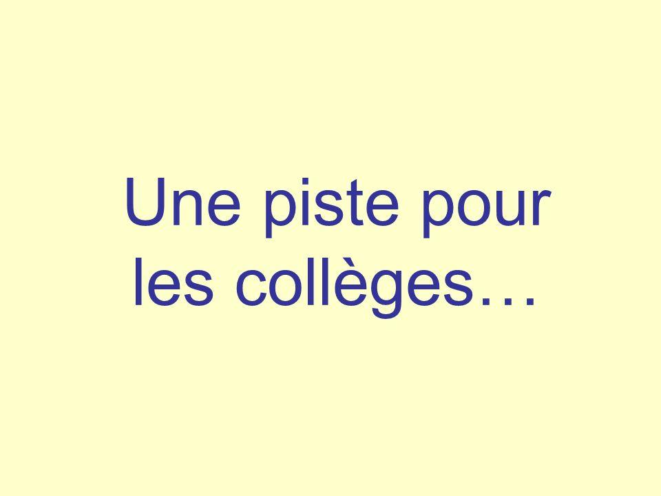 Une piste pour les collèges…