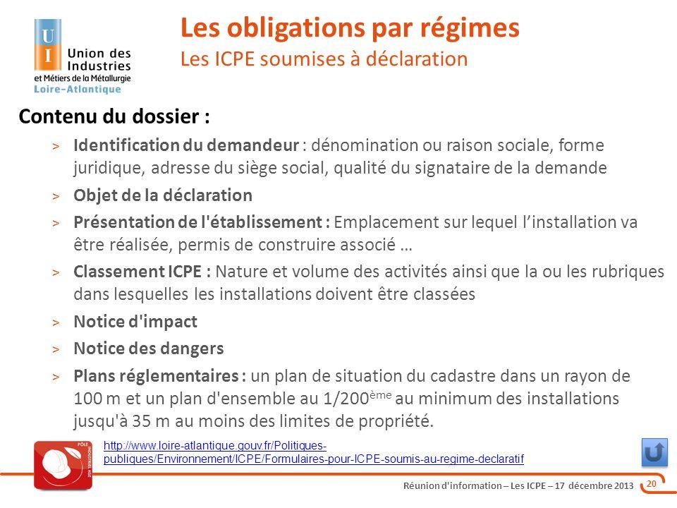 Réunion d'information – Les ICPE – 17 décembre 2013 20 Contenu du dossier : > Identification du demandeur : dénomination ou raison sociale, forme juri