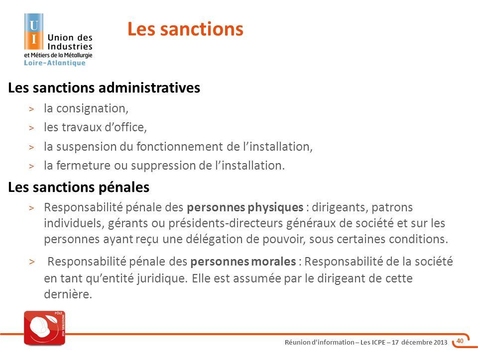 Réunion d'information – Les ICPE – 17 décembre 2013 40 Les sanctions administratives > la consignation, > les travaux doffice, > la suspension du fonc