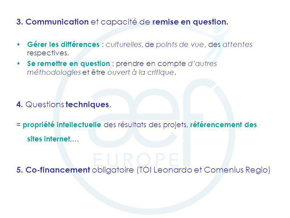 3. Communication et capacité de remise en question. Gérer les différences : culturelles, de points de vue, des attentes respectives. Se remettre en qu
