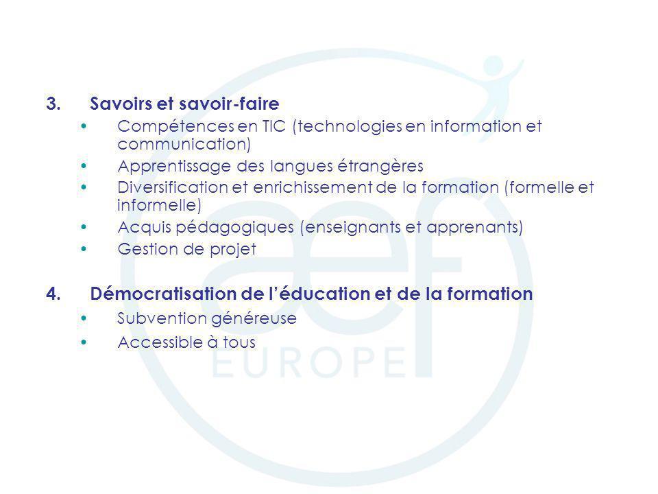 3.Savoirs et savoir-faire Compétences en TIC (technologies en information et communication) Apprentissage des langues étrangères Diversification et en