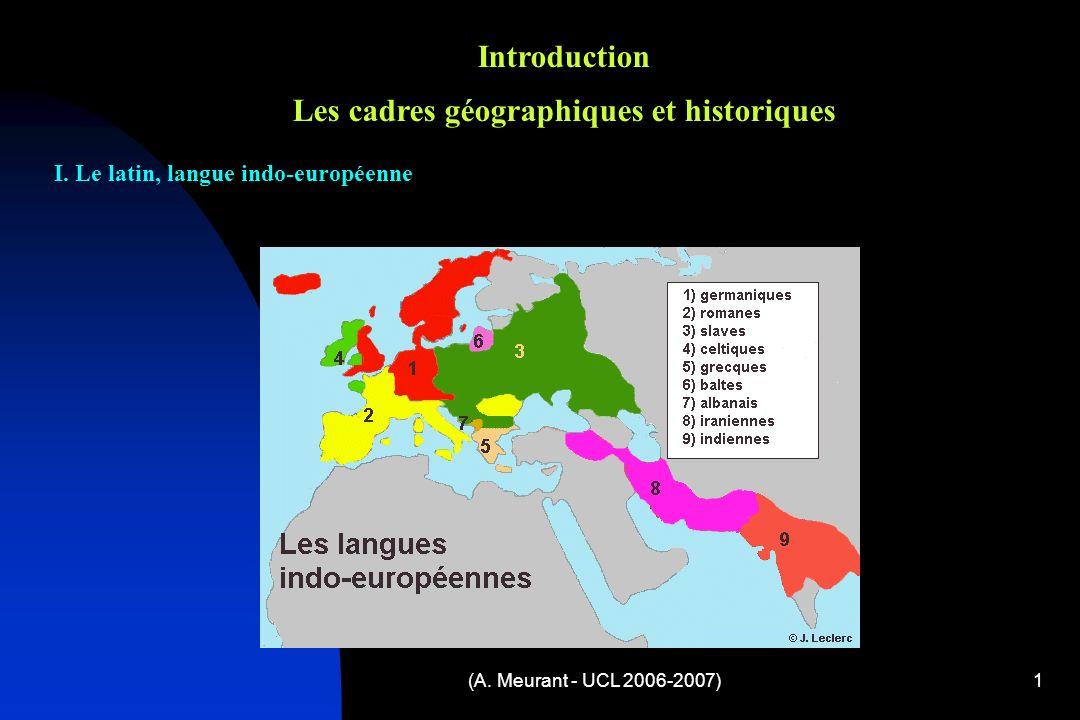 (A.Meurant - UCL 2006-2007)1 Introduction Les cadres géographiques et historiques I.