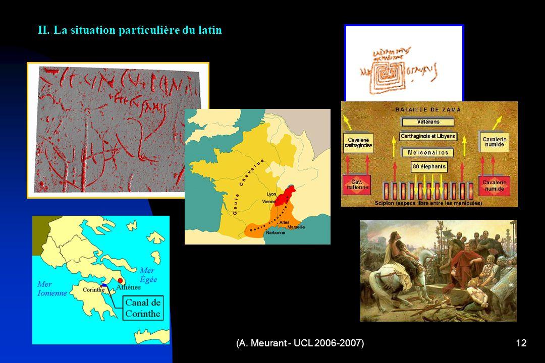 (A. Meurant - UCL 2006-2007)12 II. La situation particulière du latin