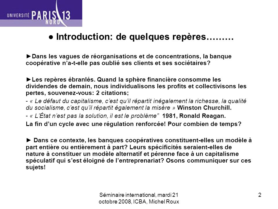 Séminaire international, mardi 21 octobre 2008, ICBA, Michel Roux 3 Partie I: du contexte en général et des groupes hybrides en particulier.