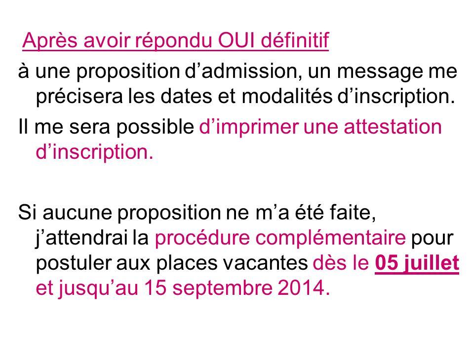 Après avoir répondu OUI définitif à une proposition dadmission, un message me précisera les dates et modalités dinscription.