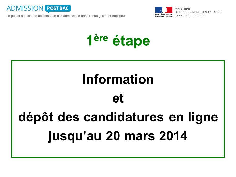 1 ère étape Information et dépôt des candidatures en ligne jusquau 20 mars 2014