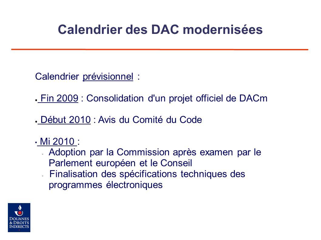 Calendrier des DAC modernisées Calendrier prévisionnel : Fin 2009 : Consolidation d'un projet officiel de DACm Début 2010 : Avis du Comité du Code Mi