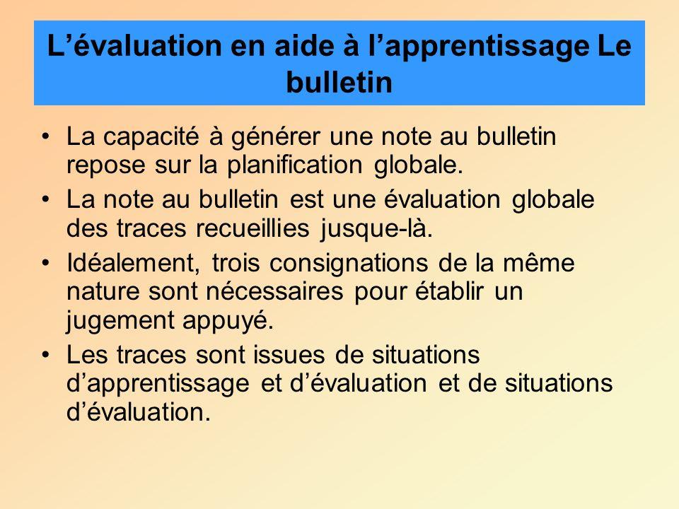La capacité à générer une note au bulletin repose sur la planification globale. La note au bulletin est une évaluation globale des traces recueillies