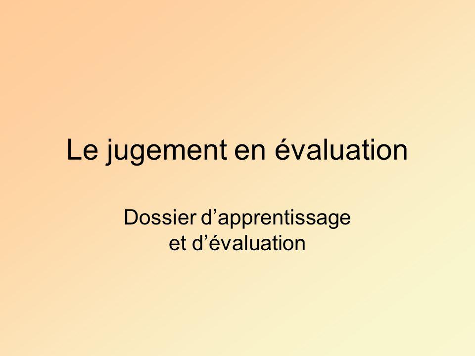 Le jugement en évaluation Dossier dapprentissage et dévaluation