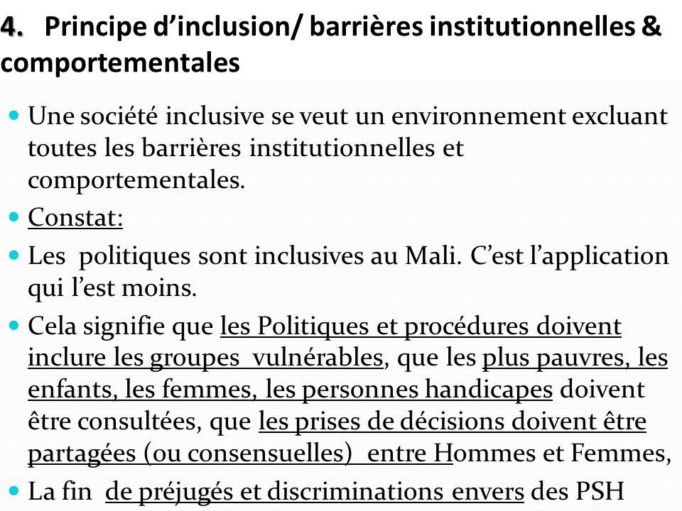 4. 4. Principe dinclusion/ barrières institutionnelles & comportementales Une société inclusive se veut un environnement excluant toutes les barrières