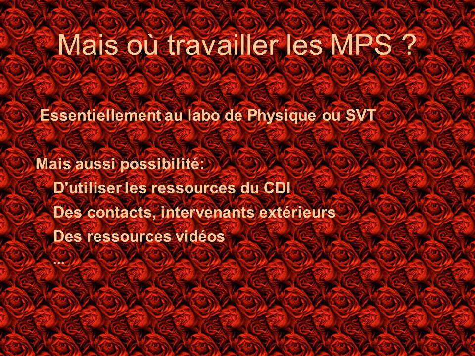 Mais où travailler les MPS ? Essentiellement au labo de Physique ou SVT Mais aussi possibilité: D'utiliser les ressources du CDI Des contacts, interve