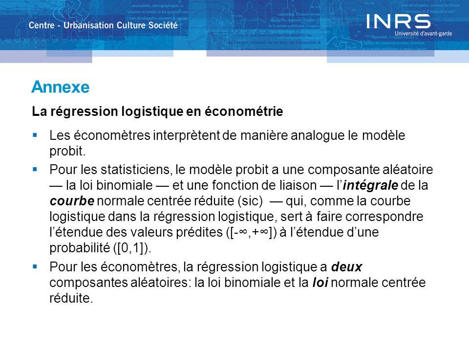 Annexe La régression logistique en économétrie Les économètres interprètent de manière analogue le modèle probit. Pour les statisticiens, le modèle pr