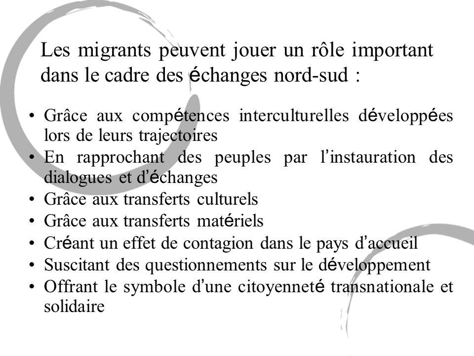 Les migrants peuvent jouer un rôle important dans le cadre des é changes nord-sud : Grâce aux comp é tences interculturelles d é velopp é es lors de l