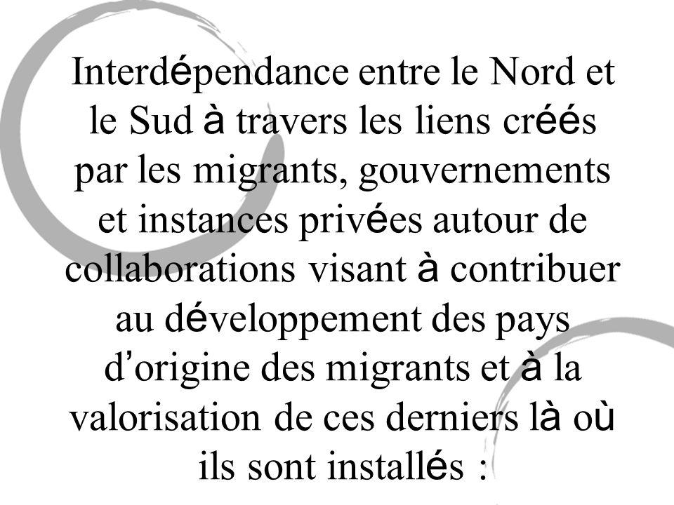 Interd é pendance entre le Nord et le Sud à travers les liens cr éé s par les migrants, gouvernements et instances priv é es autour de collaborations