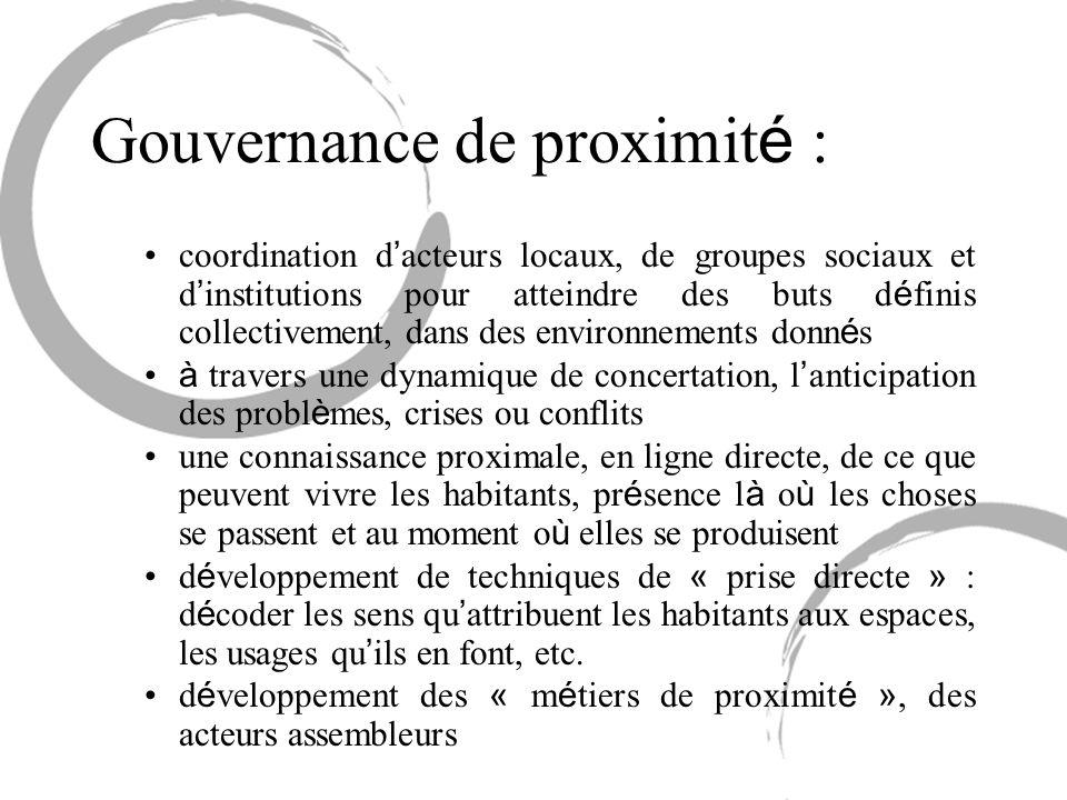 Gouvernance de proximit é : coordination d acteurs locaux, de groupes sociaux et d institutions pour atteindre des buts d é finis collectivement, dans