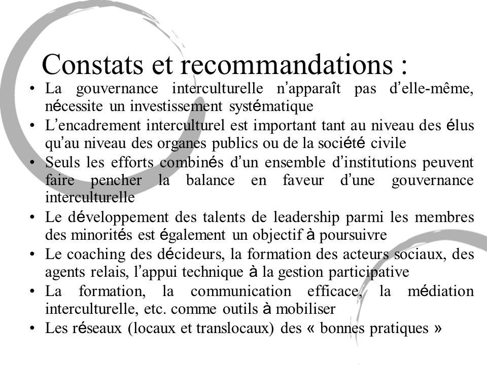 Constats et recommandations : La gouvernance interculturelle n appara î t pas d elle-même, n é cessite un investissement syst é matique L encadrement