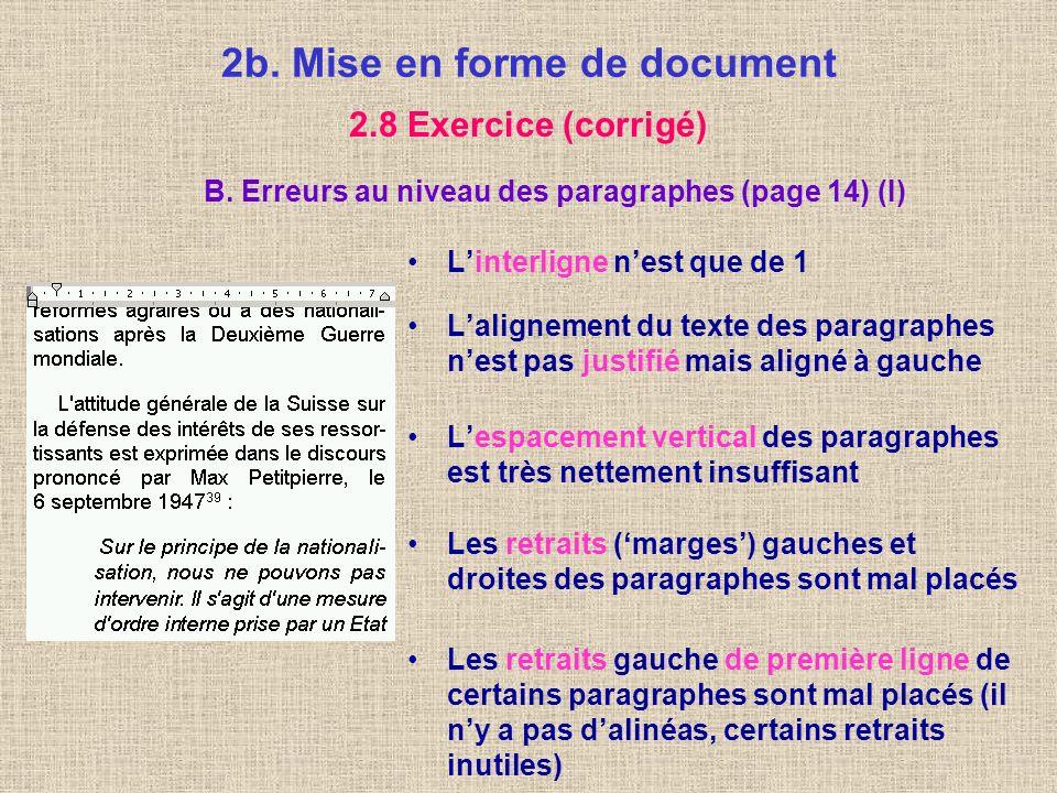 2b. Mise en forme de document 2.8 Exercice (corrigé) A. Erreurs au niveau des caractères (page 1) Il ny a pas homogénéité de la police (Arial, Times,