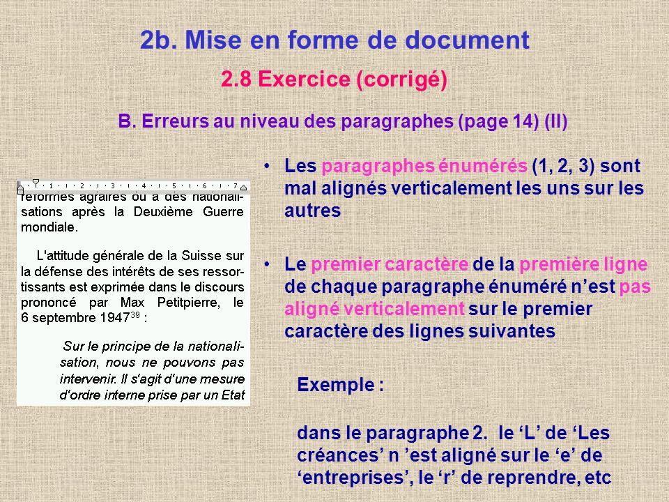 2b. Mise en forme de document 2.8 Exercice (corrigé) B. Erreurs au niveau des paragraphes (page 14) (I) Linterligne nest que de 1 Lalignement du texte