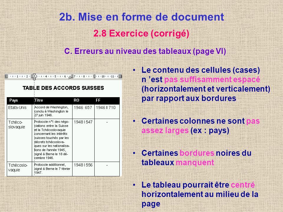 2b. Mise en forme de document 2.8 Exercice (corrigé) B. Erreurs au niveau des paragraphes (page 14) (II) Les paragraphes énumérés (1, 2, 3) sont mal a