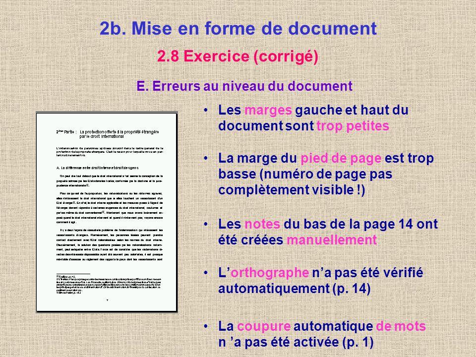 2b. Mise en forme de document 2.8 Exercice (corrigé) E. Erreurs au niveau des sections La page 3 a été numéroté manuellement et en la forme manuscrite