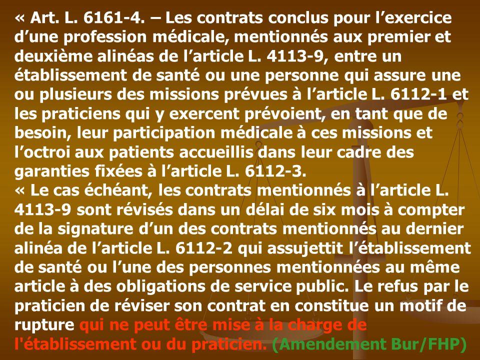« Art. L. 6161-4. – Les contrats conclus pour lexercice dune profession médicale, mentionnés aux premier et deuxième alinéas de larticle L. 4113-9, en