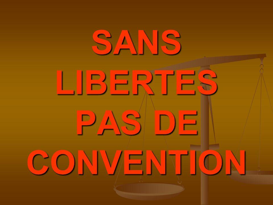 SANS LIBERTES PAS DE CONVENTION