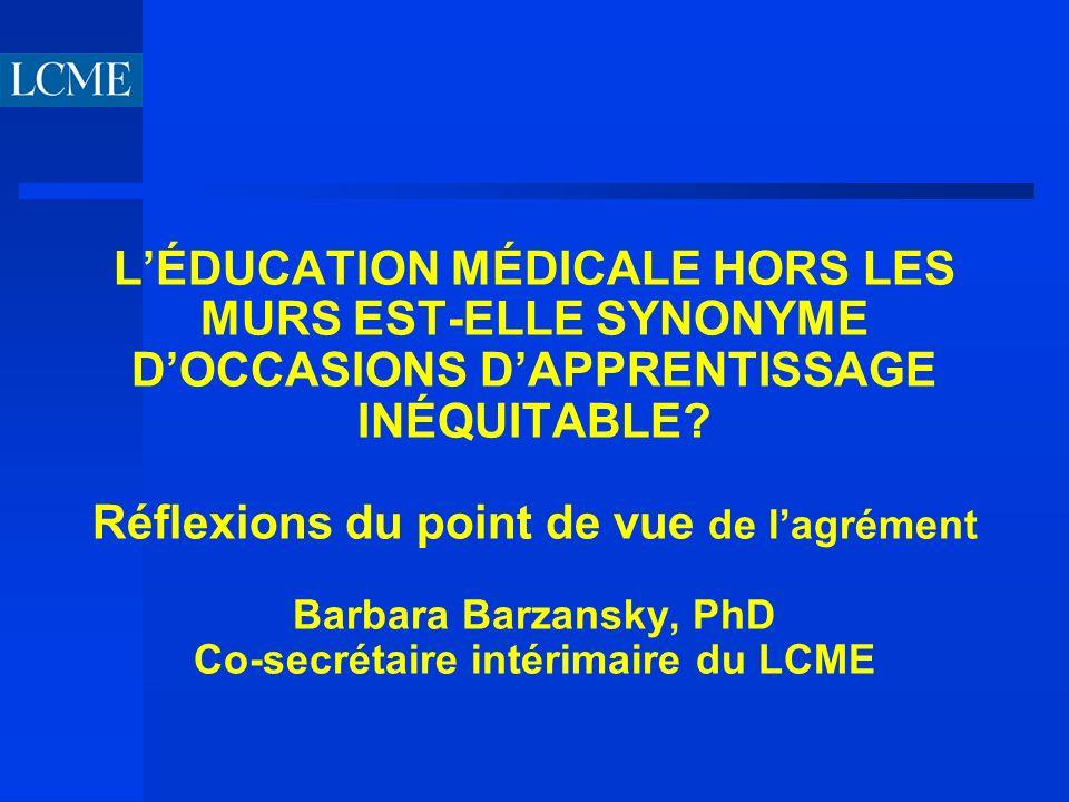 LÉDUCATION MÉDICALE HORS LES MURS EST-ELLE SYNONYME DOCCASIONS DAPPRENTISSAGE INÉQUITABLE.