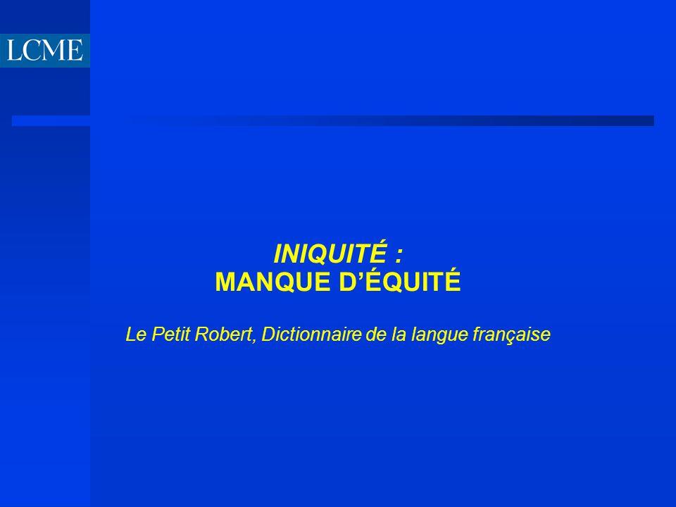 INIQUITÉ : MANQUE DÉQUITÉ Le Petit Robert, Dictionnaire de la langue française