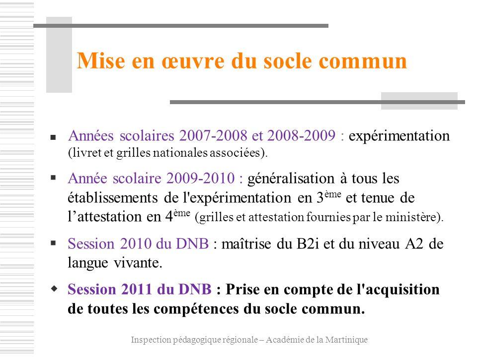 Inspection pédagogique régionale – Académie de la Martinique Mise en œuvre du socle commun Années scolaires 2007-2008 et 2008-2009 : expérimentation (