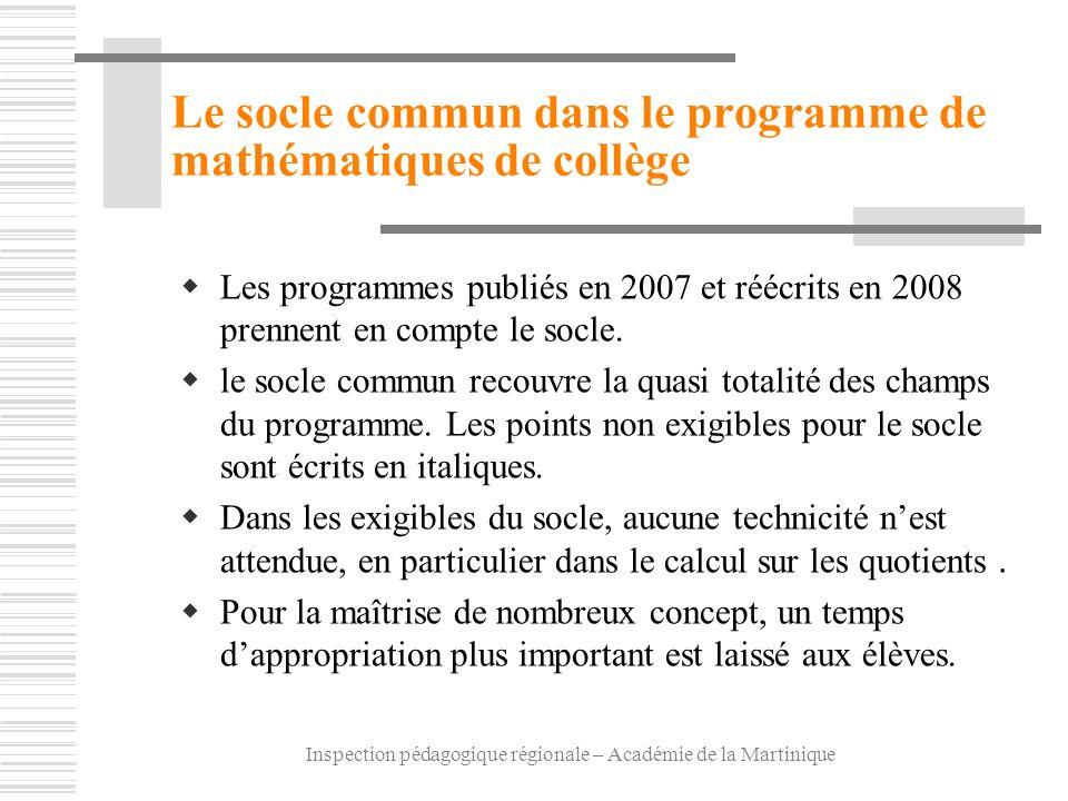 Inspection pédagogique régionale – Académie de la Martinique Le socle commun dans le programme de mathématiques de collège Les programmes publiés en 2