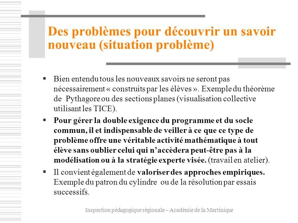 Inspection pédagogique régionale – Académie de la Martinique Des problèmes pour découvrir un savoir nouveau (situation problème) Bien entendu tous les