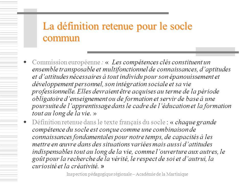 Inspection pédagogique régionale – Académie de la Martinique Commission européenne : « Les compétences clés constituent un ensemble transposable et mu