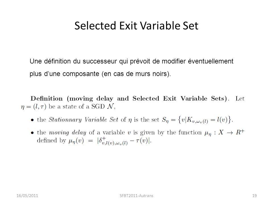 Selected Exit Variable Set 16/05/2011SFBT2011-Autrans19 Une définition du successeur qui prévoit de modifier éventuellement plus dune composante (en cas de murs noirs).