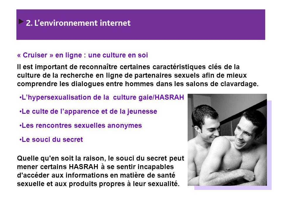 « Cruiser » en ligne : une culture en soi Il est important de reconnaître certaines caractéristiques clés de la culture de la recherche en ligne de pa