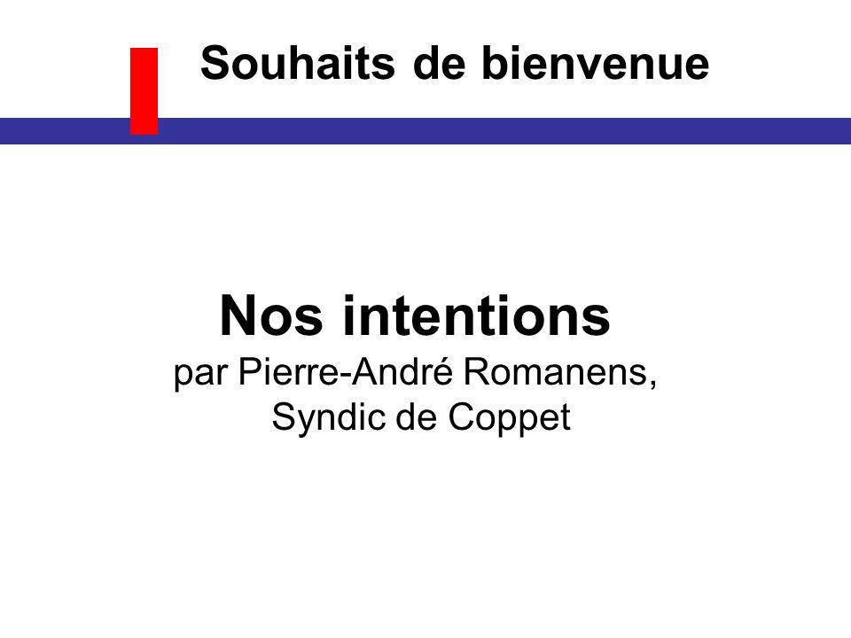 Nos intentions par Pierre-André Romanens, Syndic de Coppet Souhaits de bienvenue