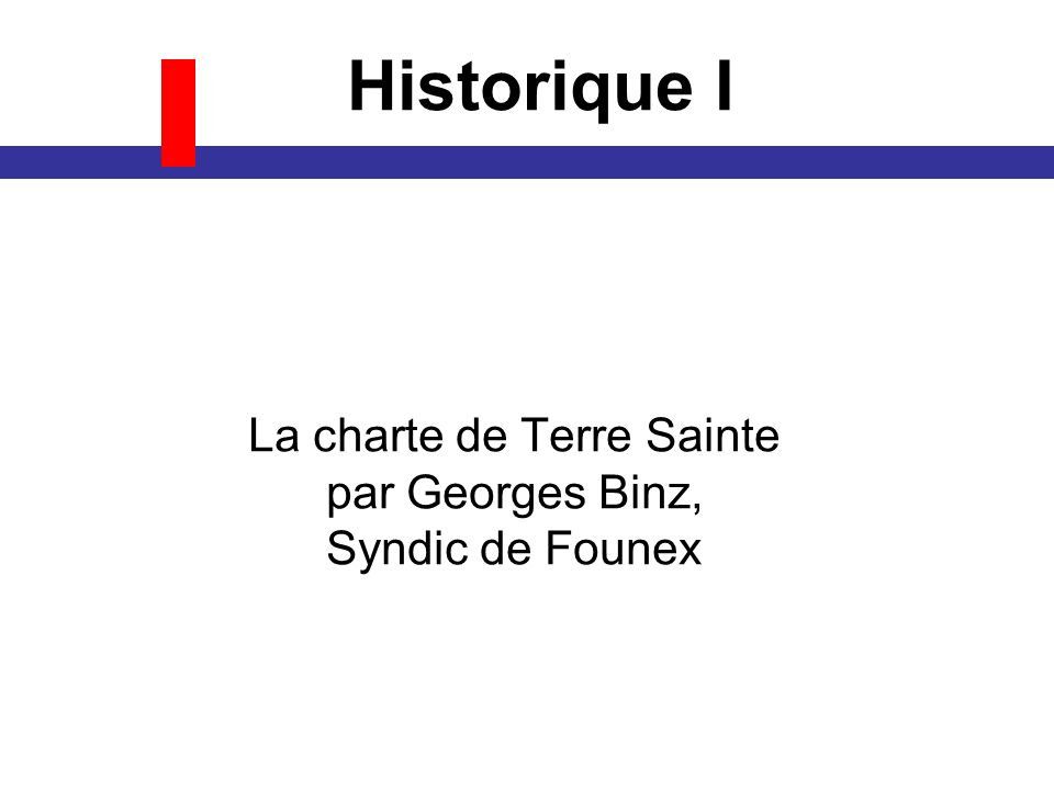 La charte de Terre Sainte par Georges Binz, Syndic de Founex Historique I