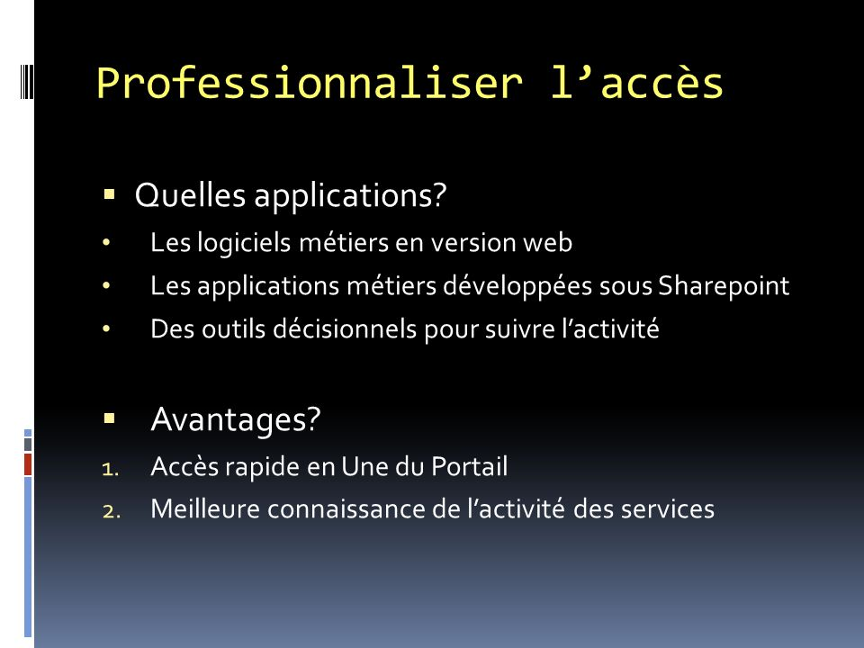 Professionnaliser laccès Quelles applications.