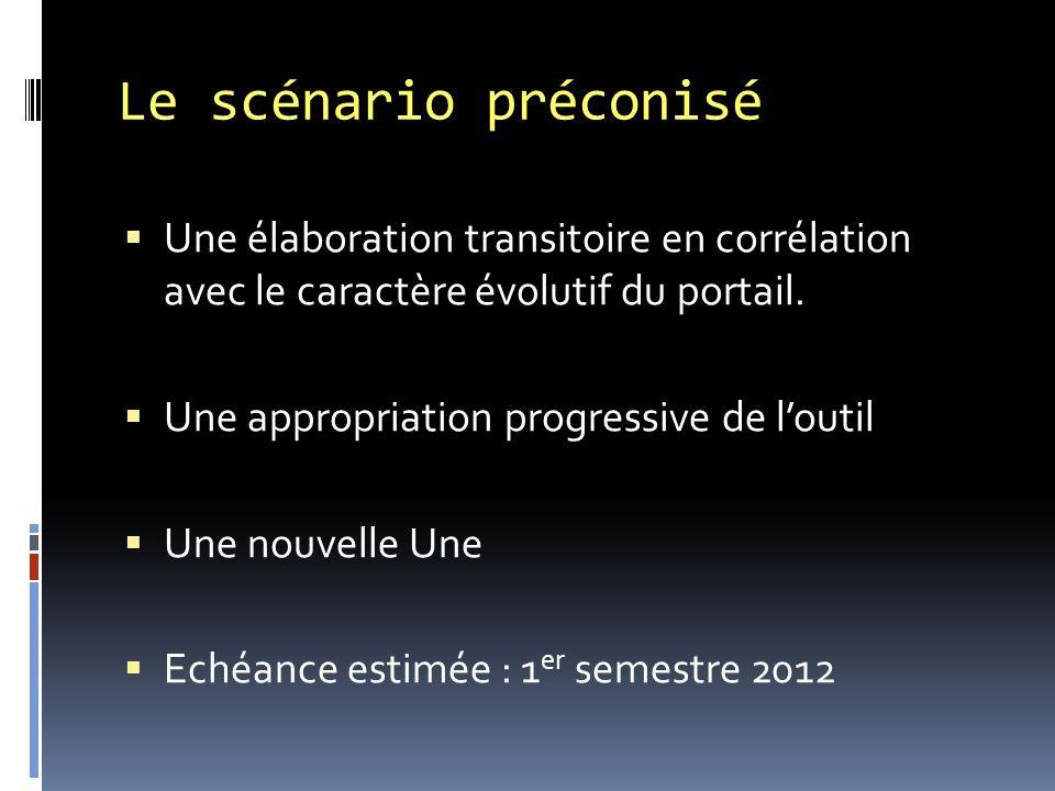 Le scénario préconisé Une élaboration transitoire en corrélation avec le caractère évolutif du portail.