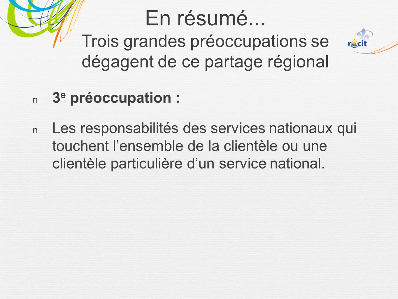 3 e préoccupation : Les responsabilités des services nationaux qui touchent lensemble de la clientèle ou une clientèle particulière dun service national.