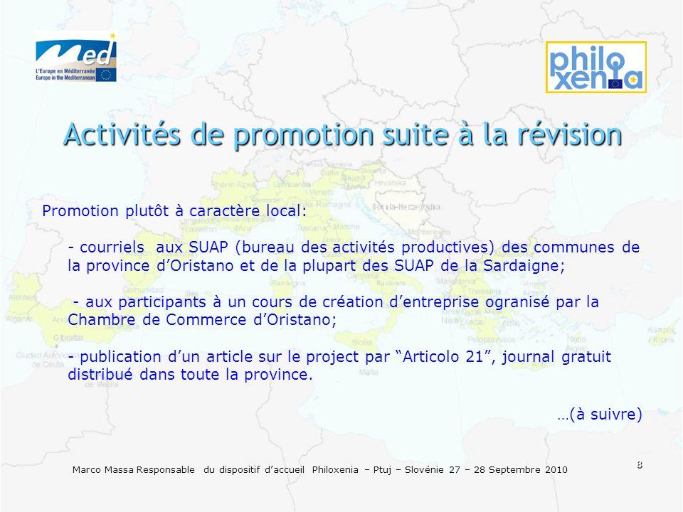 8 Marco Massa Responsable du dispositif daccueil Philoxenia – Ptuj – Slovénie 27 – 28 Septembre 2010 Activités de promotion suite à la révision Promot