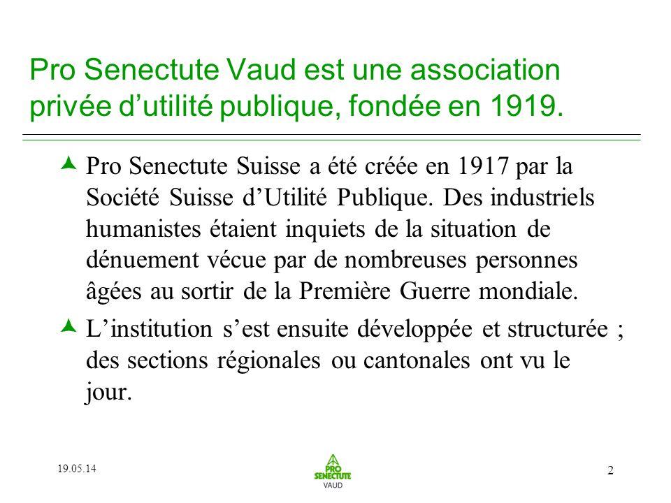 19.05.14 2 Pro Senectute Vaud est une association privée dutilité publique, fondée en 1919.