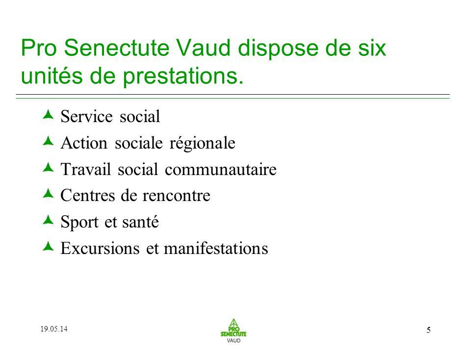 19.05.14 5 Pro Senectute Vaud dispose de six unités de prestations.