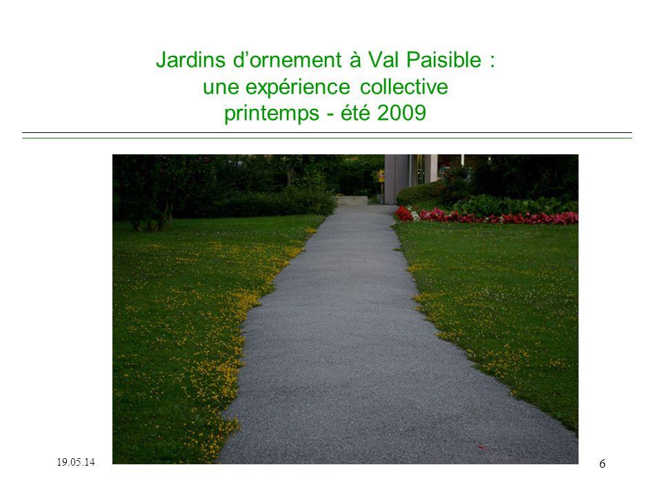 Jardins dornement à Val Paisible : une expérience collective printemps - été 2009 19.05.14 6