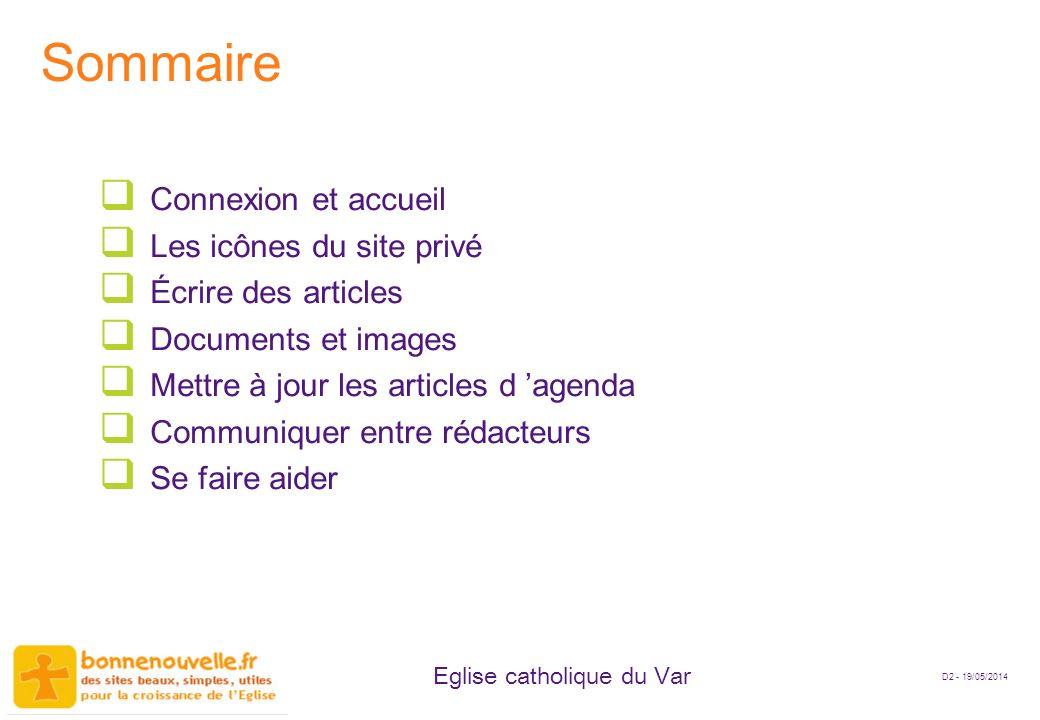 D2 - 19/05/2014 Eglise catholique du Var Sommaire Connexion et accueil Les icônes du site privé Écrire des articles Documents et images Mettre à jour